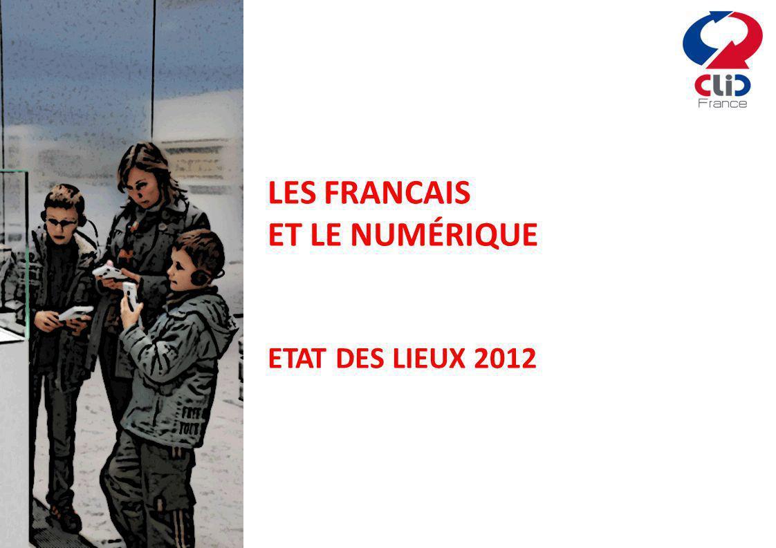 LES FRANCAIS ET LE NUMÉRIQUE ETAT DES LIEUX 2012
