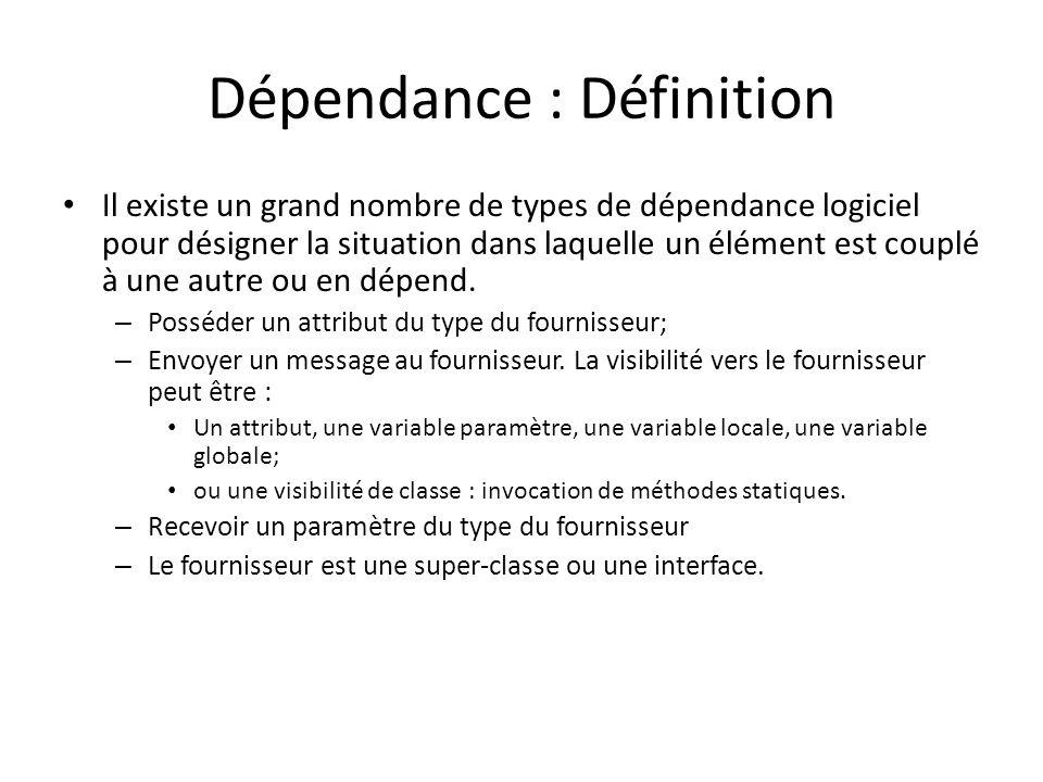 Dépendance : Définition Il existe un grand nombre de types de dépendance logiciel pour désigner la situation dans laquelle un élément est couplé à une autre ou en dépend.