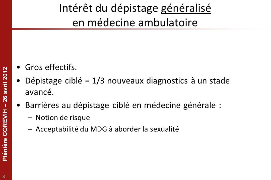 8 Intérêt du dépistage généralisé en médecine ambulatoire Gros effectifs.