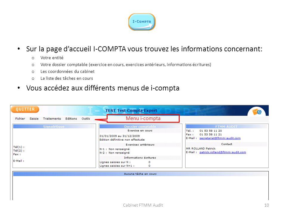 Sur la page daccueil I-COMPTA vous trouvez les informations concernant: o Votre entité o Votre dossier comptable (exercice en cours, exercices antérie