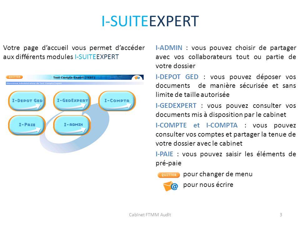 I-SUITEEXPERT Votre page daccueil vous permet daccéder aux différents modules I-SUITEEXPERT I-ADMIN : vous pouvez choisir de partager avec vos collabo