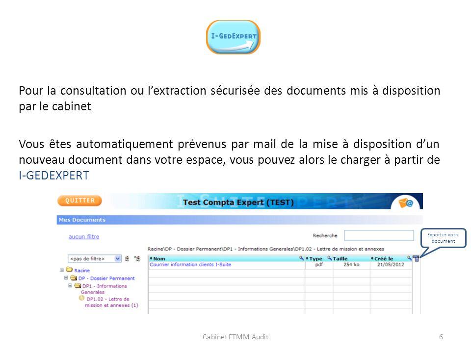 Pour la consultation ou lextraction sécurisée des documents mis à disposition par le cabinet Vous êtes automatiquement prévenus par mail de la mise à