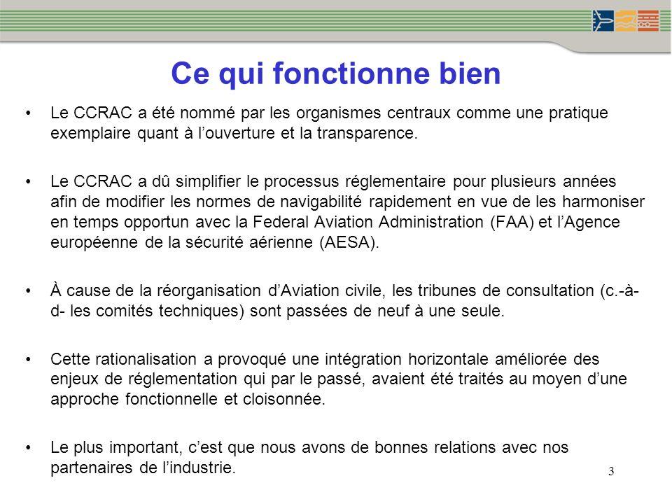 3 Ce qui fonctionne bien Le CCRAC a été nommé par les organismes centraux comme une pratique exemplaire quant à louverture et la transparence. Le CCRA
