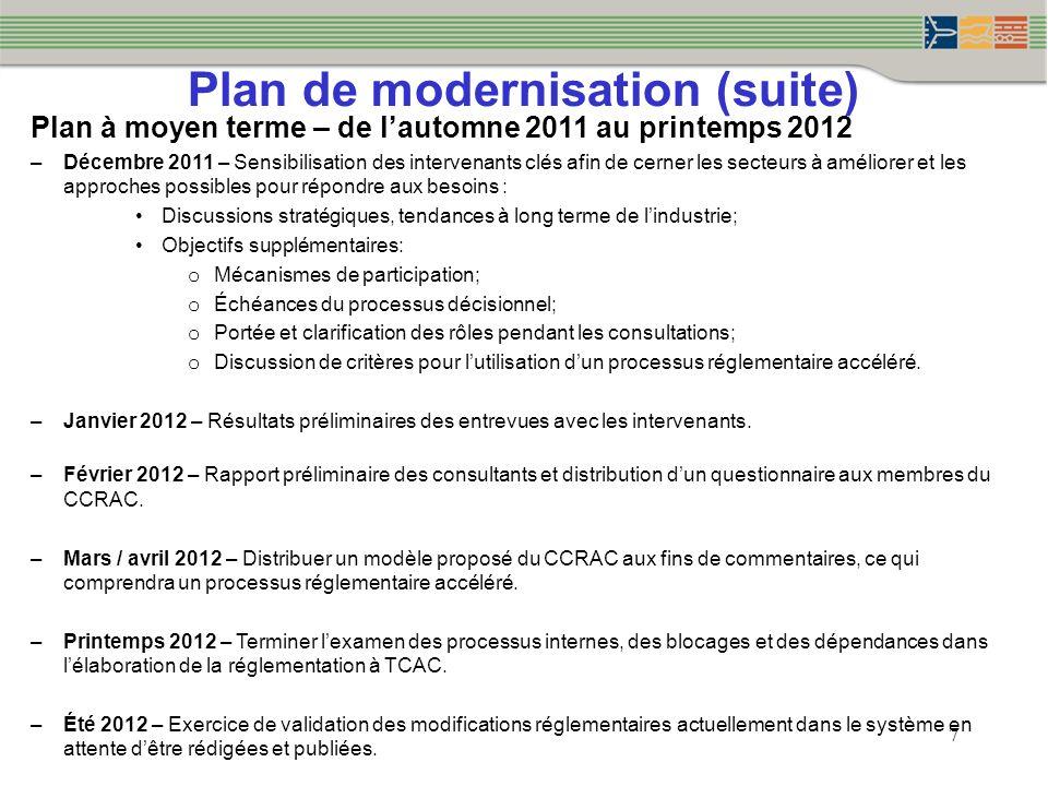 Plan de modernisation (suite) 7 Plan à moyen terme – de lautomne 2011 au printemps 2012 –Décembre 2011 – Sensibilisation des intervenants clés afin de