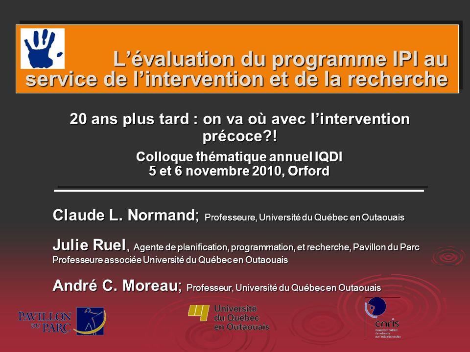 Lévaluation du programme IPI au service de lintervention et de la recherche Lévaluation du programme IPI au service de lintervention et de la recherch