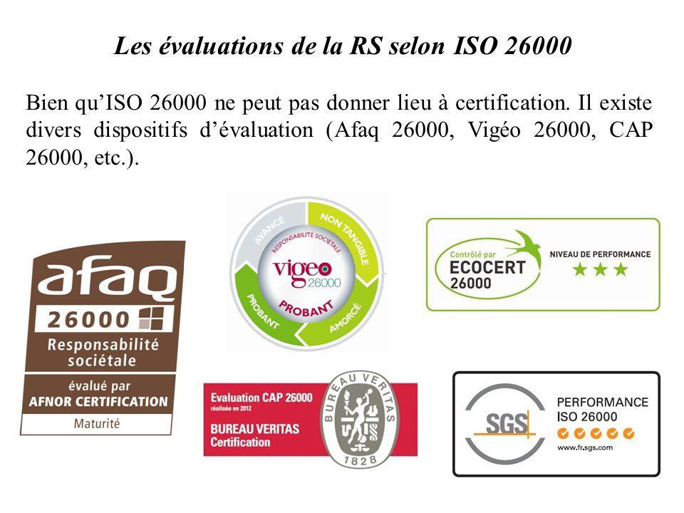Les évaluations de la RS selon ISO 26000 Bien quISO 26000 ne peut pas donner lieu à certification. Il existe divers dispositifs dévaluation (Afaq 2600