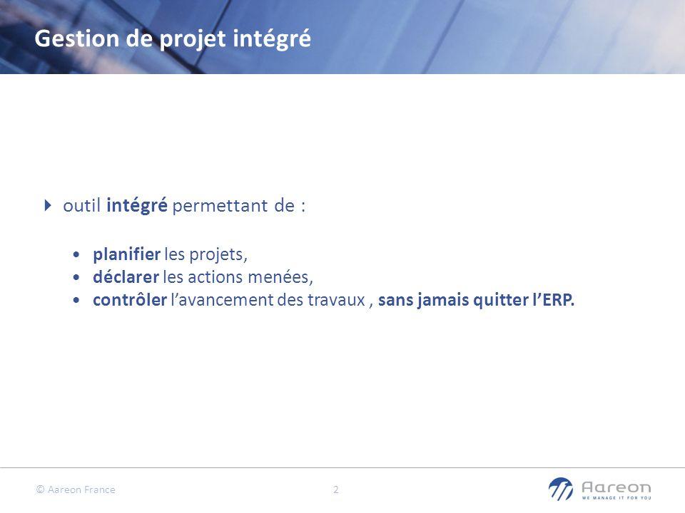 © Aareon France 2 Gestion de projet intégré outil intégré permettant de : planifier les projets, déclarer les actions menées, contrôler lavancement des travaux, sans jamais quitter lERP.