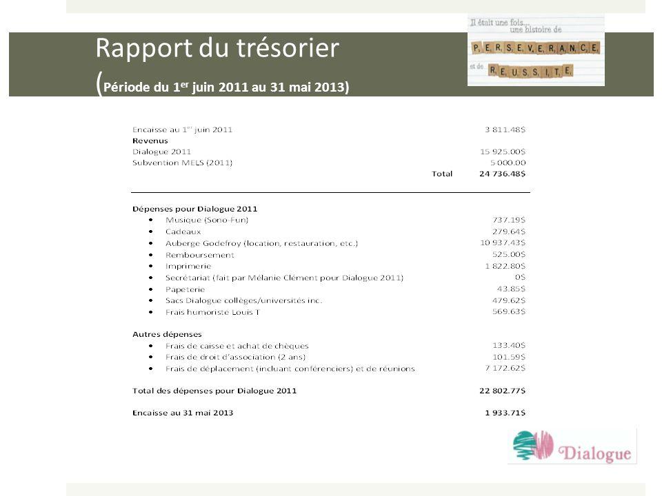 Rapport du trésorier ( Période du 1 er juin 2011 au 31 mai 2013)