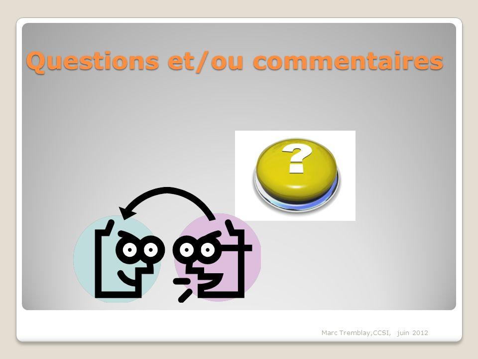 Questions et/ou commentaires Marc Tremblay,CCSI, juin 2012