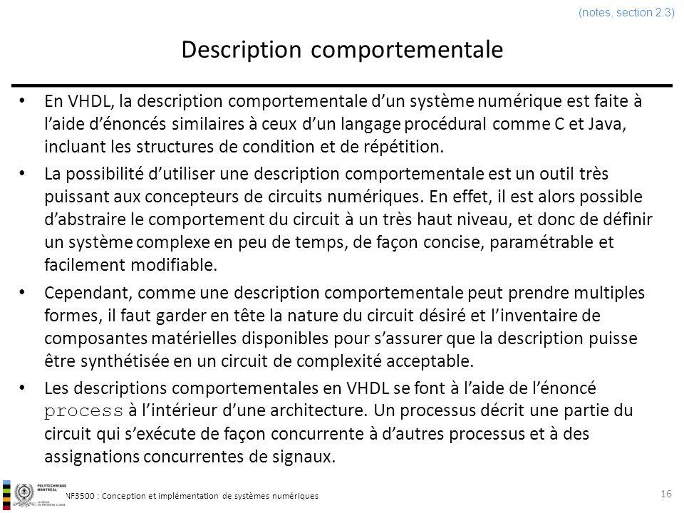 INF3500 : Conception et implémentation de systèmes numériques Description comportementale 16 En VHDL, la description comportementale dun système numér