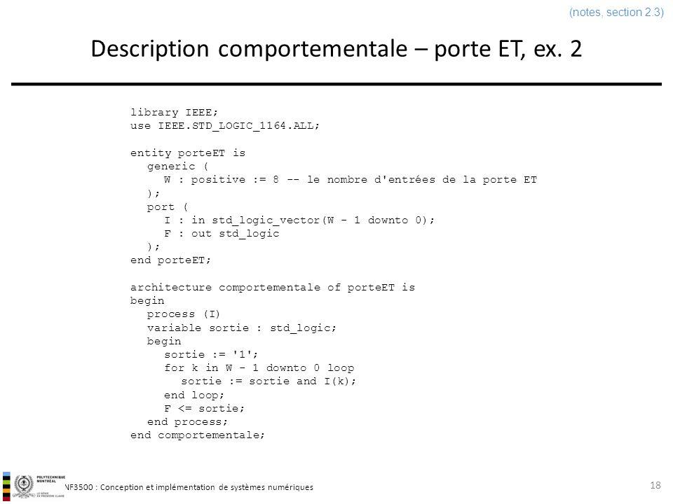INF3500 : Conception et implémentation de systèmes numériques Description comportementale – porte ET, ex. 2 18 library IEEE; use IEEE.STD_LOGIC_1164.A