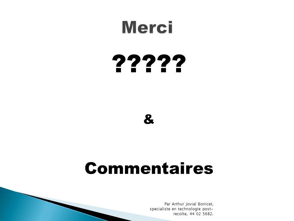 ????? & Commentaires Par Arthur Jovial Bonicet, specialiste en technologie post- recolte, 44 02 5682.