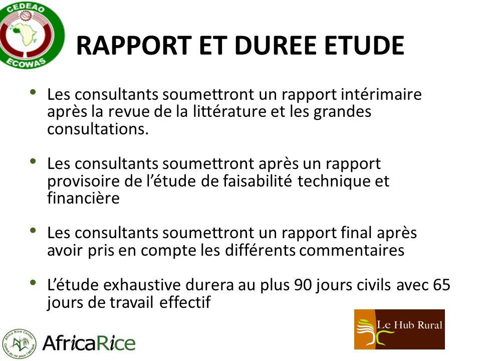 RAPPORT ET DUREE ETUDE Les consultants soumettront un rapport intérimaire après la revue de la littérature et les grandes consultations.