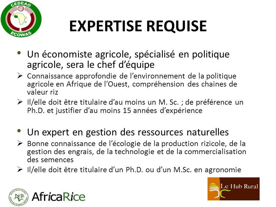 EXPERTISE REQUISE Un spécialiste des équipements post-récolte Il/elle doit avoir au moins dix années dexpérience en matériel agricole et être titulaire dun M.