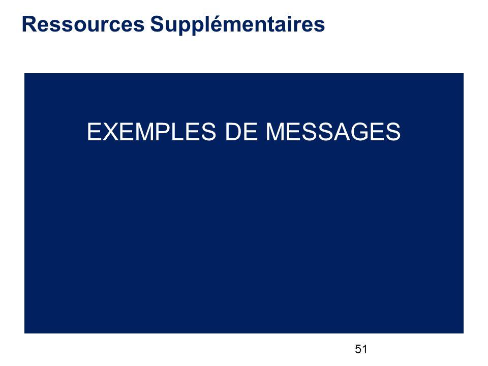 Ressources Supplémentaires EXEMPLES DE MESSAGES 51
