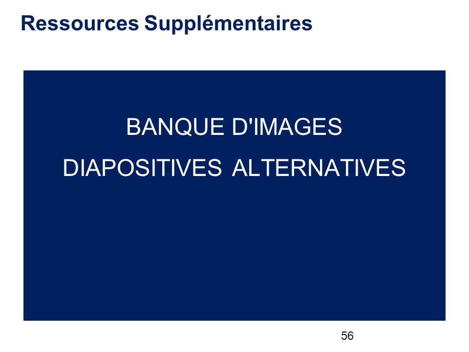 Ressources Supplémentaires BANQUE D IMAGES DIAPOSITIVES ALTERNATIVES 56