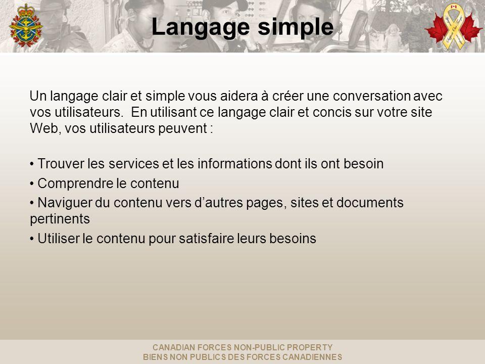 CANADIAN FORCES NON-PUBLIC PROPERTY BIENS NON PUBLICS DES FORCES CANADIENNES Langage simple Un langage clair et simple vous aidera à créer une conversation avec vos utilisateurs.