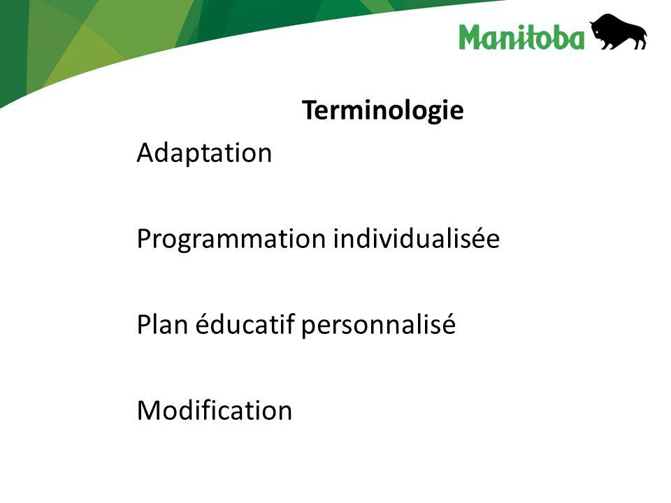 Terminologie Adaptation Programmation individualisée Plan éducatif personnalisé Modification