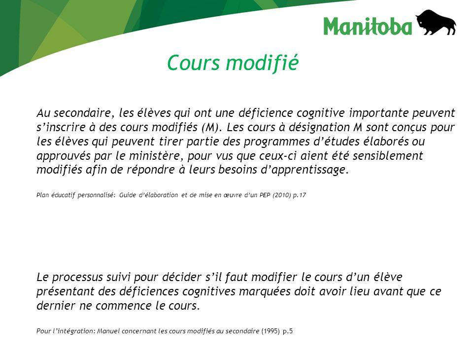 Cours modifié Au secondaire, les élèves qui ont une déficience cognitive importante peuvent sinscrire à des cours modifiés (M).