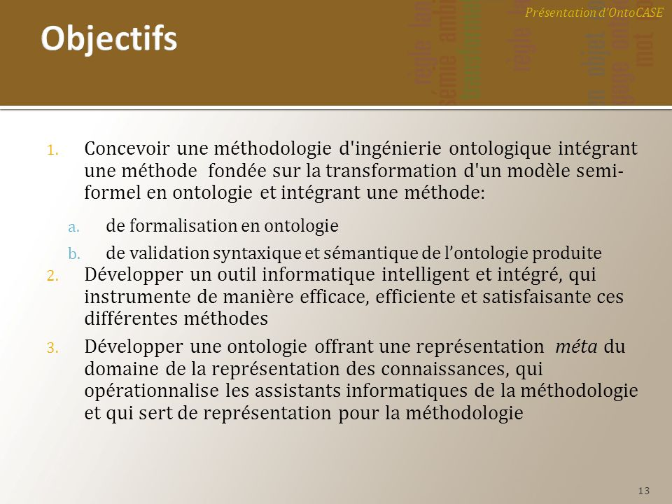1. Concevoir une méthodologie d'ingénierie ontologique intégrant une méthode fondée sur la transformation d'un modèle semi- formel en ontologie et int