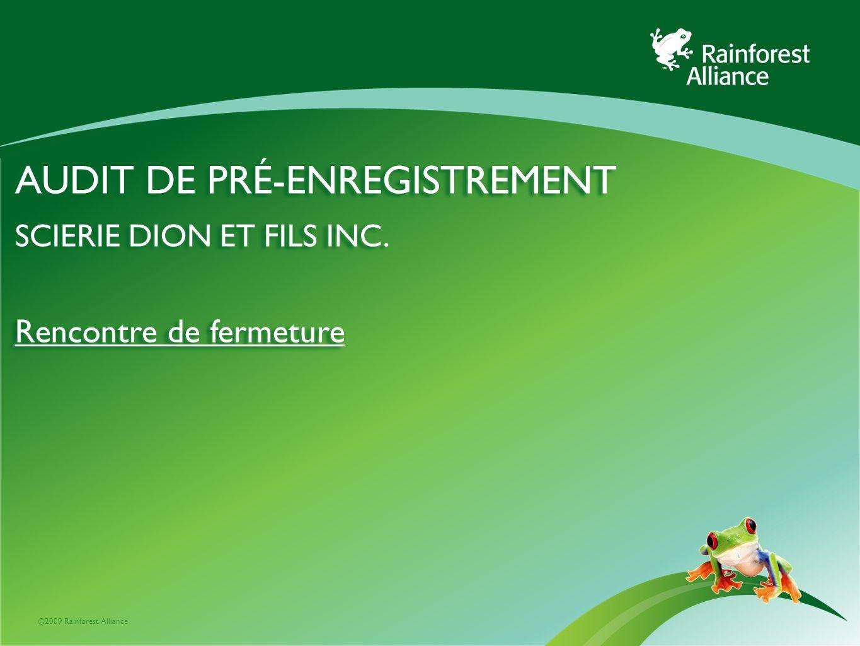 ©2009 Rainforest Alliance AUDIT DE PRÉ-ENREGISTREMENT SCIERIE DION ET FILS INC.