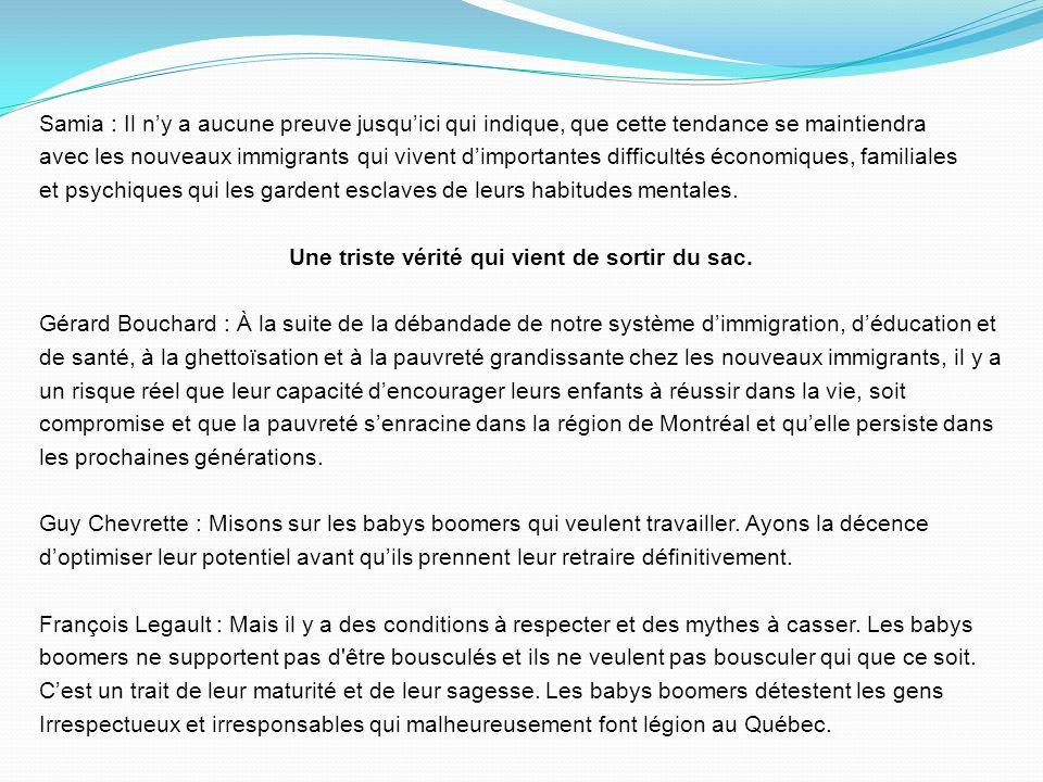 Samia : Il ny a aucune preuve jusquici qui indique, que cette tendance se maintiendra avec les nouveaux immigrants qui vivent dimportantes difficultés