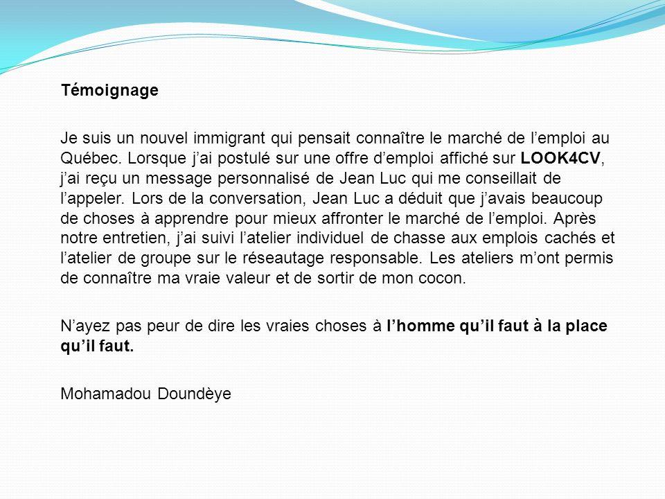 Témoignage Je suis un nouvel immigrant qui pensait connaître le marché de lemploi au Québec. Lorsque jai postulé sur une offre demploi affiché sur LOO