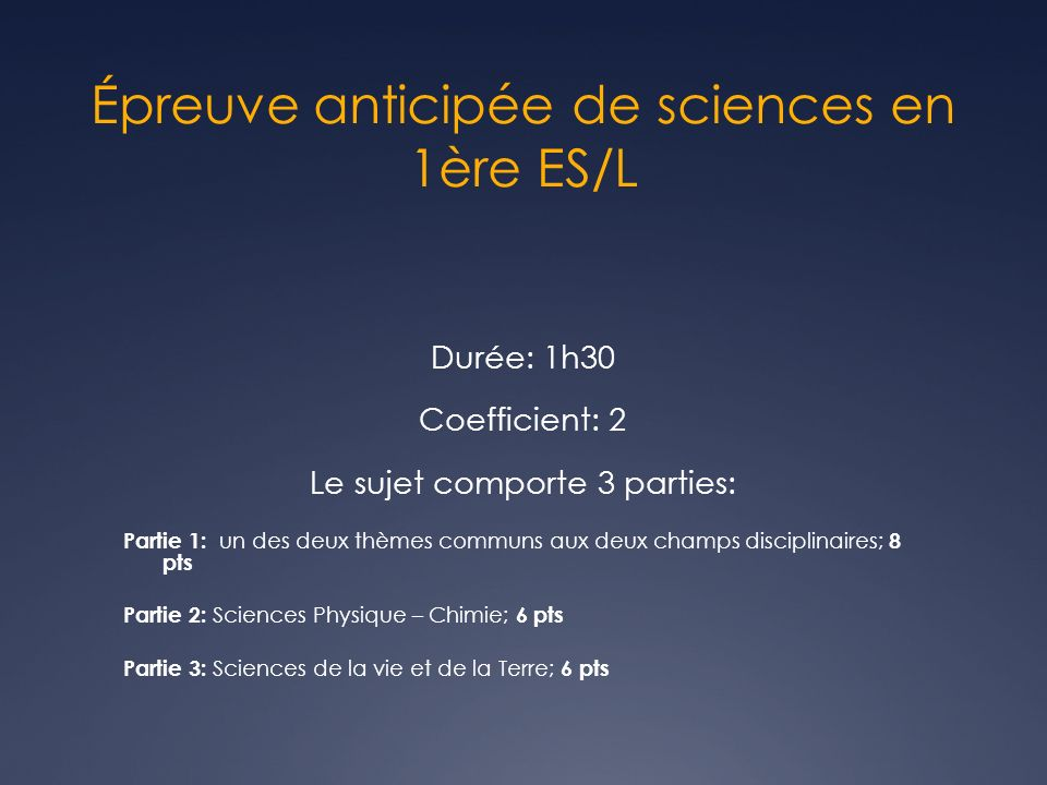 Épreuve anticipée de sciences en 1ère ES/L Durée: 1h30 Coefficient: 2 Le sujet comporte 3 parties: Partie 1: un des deux thèmes communs aux deux champ