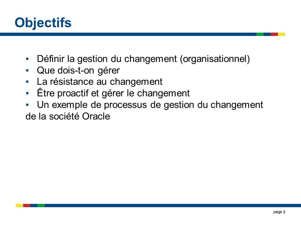 page 23 1.1 Assurer que les membres clés du projet agissent comme agent de changement 1.2 Former les membres du projet en gestion du changement 1.3 Exécuter le plan de communication et interview des dirigeants, ajuster les communications 1.