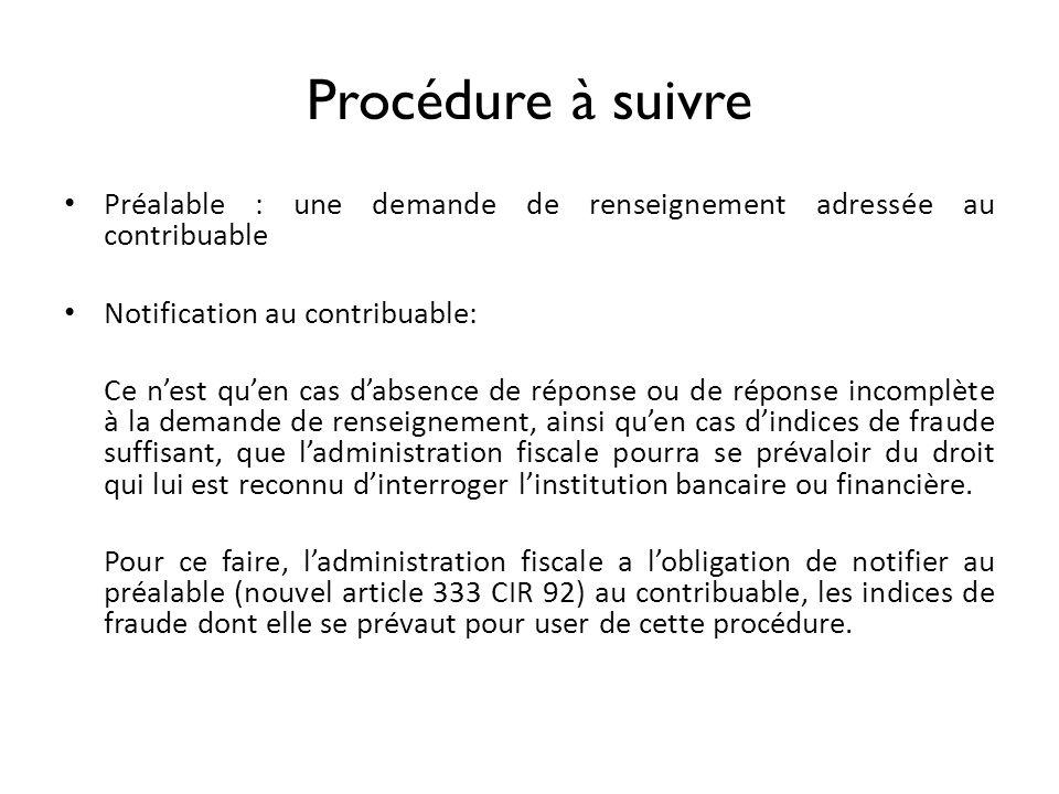 Procédure à suivre Préalable : une demande de renseignement adressée au contribuable Notification au contribuable: Ce nest quen cas dabsence de répons