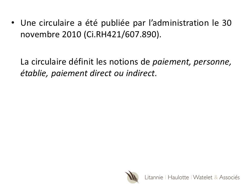 Une circulaire a été publiée par ladministration le 30 novembre 2010 (Ci.RH421/607.890). La circulaire définit les notions de paiement, personne, étab
