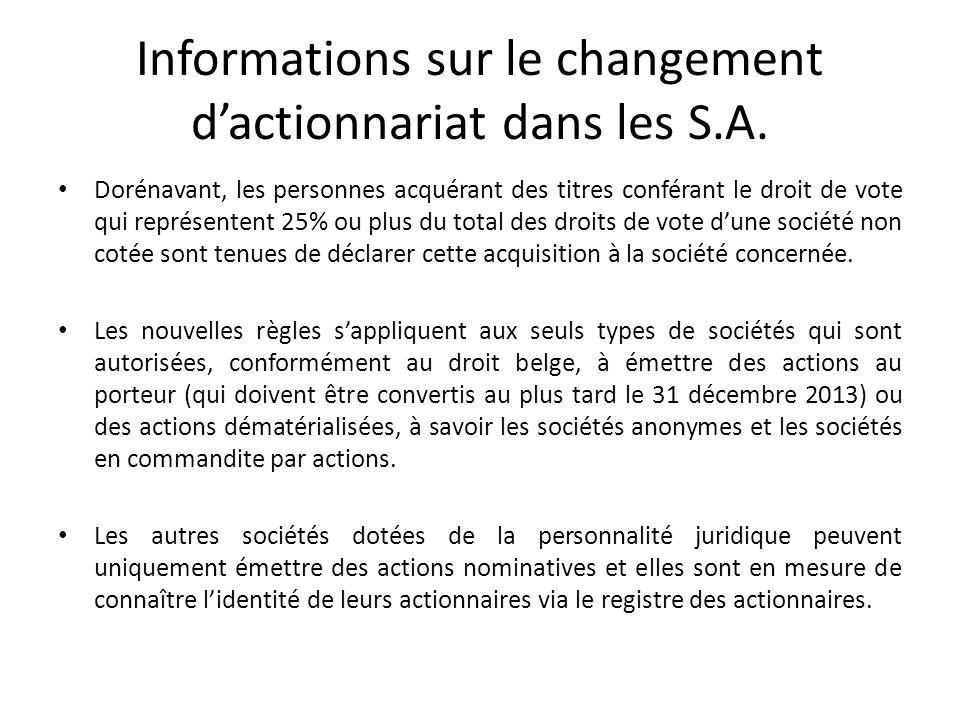 Informations sur le changement dactionnariat dans les S.A. Dorénavant, les personnes acquérant des titres conférant le droit de vote qui représentent