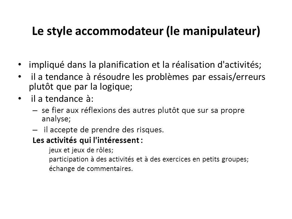 Le style accommodateur (le manipulateur) impliqué dans la planification et la réalisation d'activités; il a tendance à résoudre les problèmes par essa