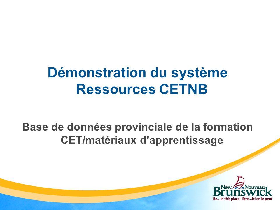 Démonstration du système Ressources CETNB Base de données provinciale de la formation CET/matériaux d'apprentissage