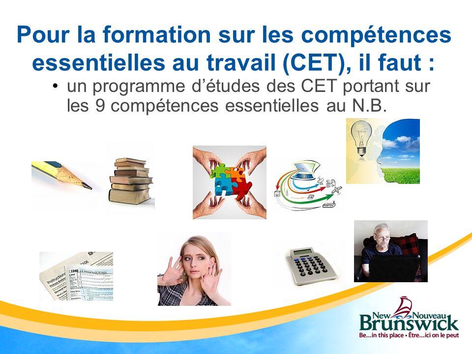 un programme détudes des CET portant sur les 9 compétences essentielles au N.B. Pour la formation sur les compétences essentielles au travail (CET), i