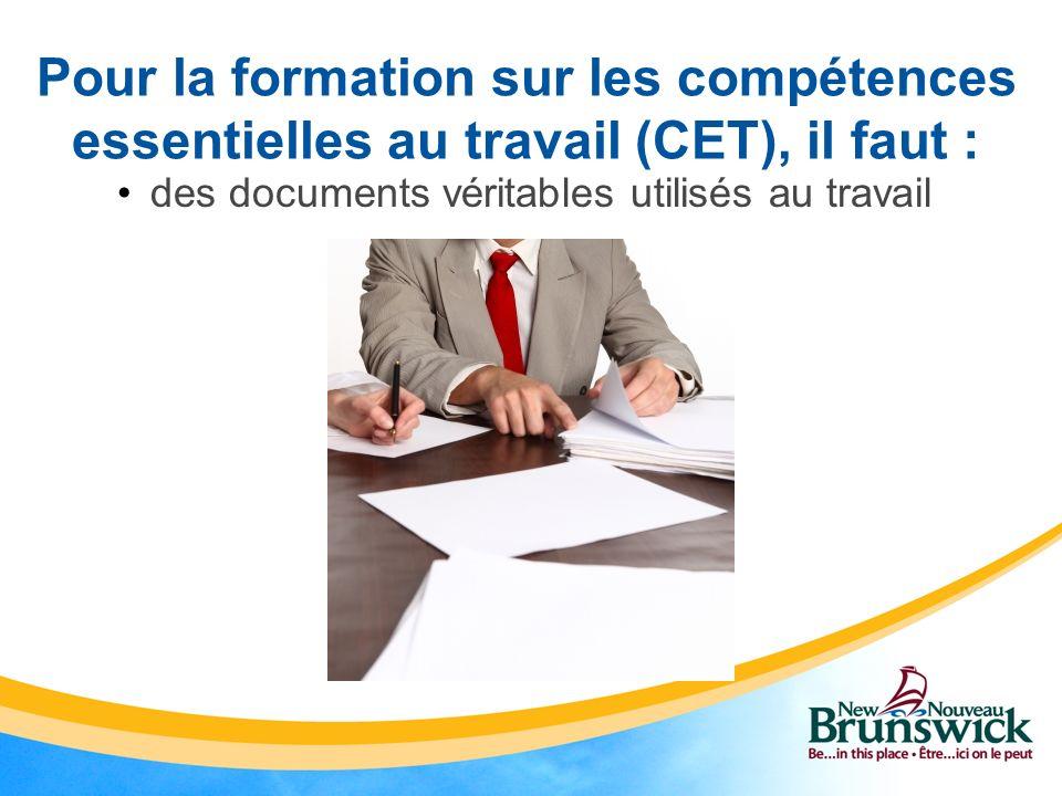 une approche par compétence Pour la formation sur les compétences essentielles au travail (CET), il faut :