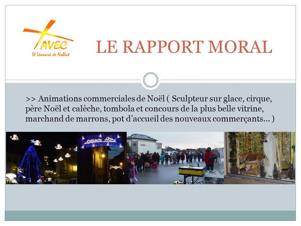 LE RAPPORT MORAL >> Animations commerciales de Noël ( Sculpteur sur glace, cirque, père Noël et calèche, tombola et concours de la plus belle vitrine, marchand de marrons, pot daccueil des nouveaux commerçants… )