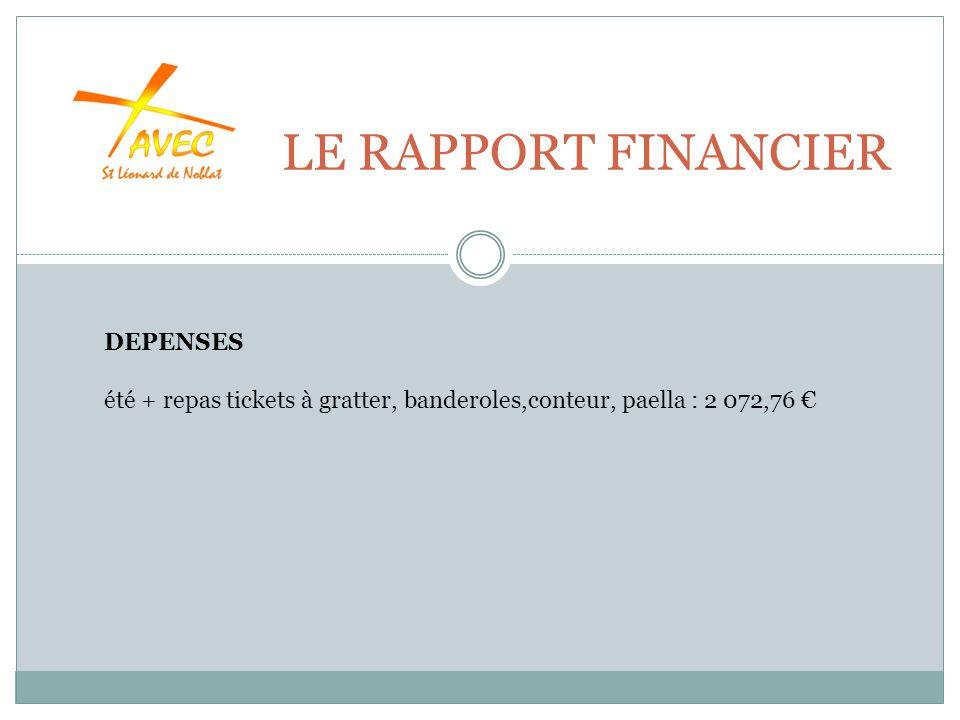 LE RAPPORT FINANCIER DEPENSES été + repas tickets à gratter, banderoles,conteur, paella : 2 072,76