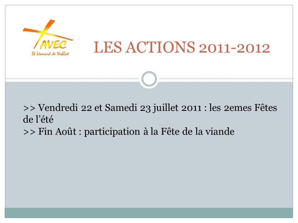 LES ACTIONS 2011-2012 >> Vendredi 22 et Samedi 23 juillet 2011 : les 2emes Fêtes de lété >> Fin Août : participation à la Fête de la viande