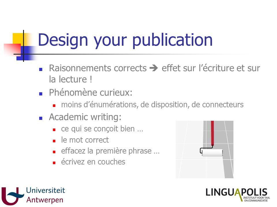 Design your publication Raisonnements corrects effet sur lécriture et sur la lecture ! Phénomène curieux: moins dénumérations, de disposition, de conn