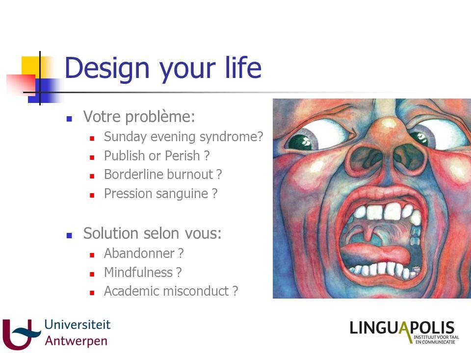 Design your life Votre problème: Sunday evening syndrome.