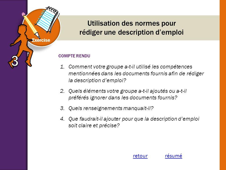 COMPTE RENDU Exercise Utilisation des normes pour rédiger une description demploi 1.Comment votre groupe a-t-il utilisé les compétences mentionnées da