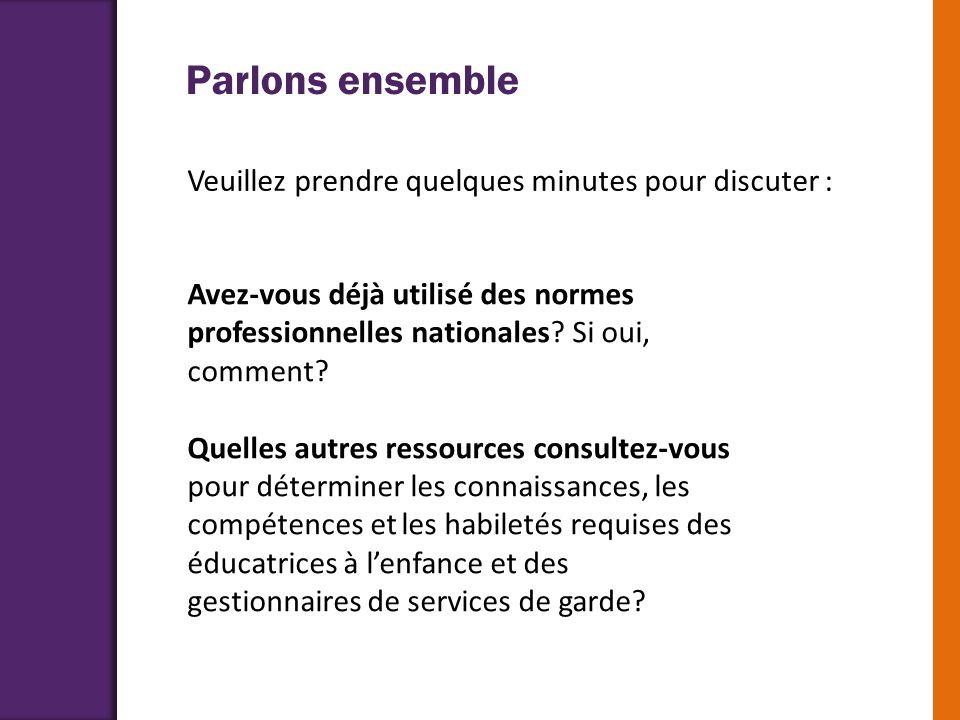 Avez-vous déjà utilisé des normes professionnelles nationales? Si oui, comment? Quelles autres ressources consultez-vous pour déterminer les connaissa