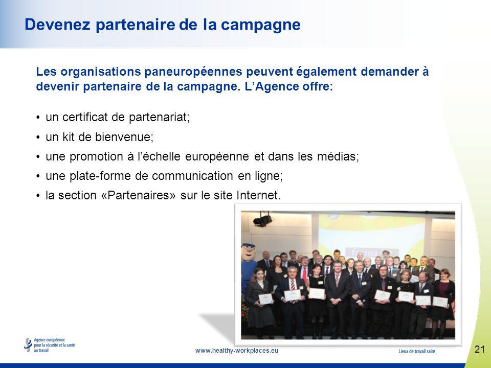 www.healthy-workplaces.eu Les organisations paneuropéennes peuvent également demander à devenir partenaire de la campagne.