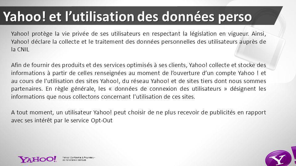 Yahoo. protège la vie privée de ses utilisateurs en respectant la législation en vigueur.