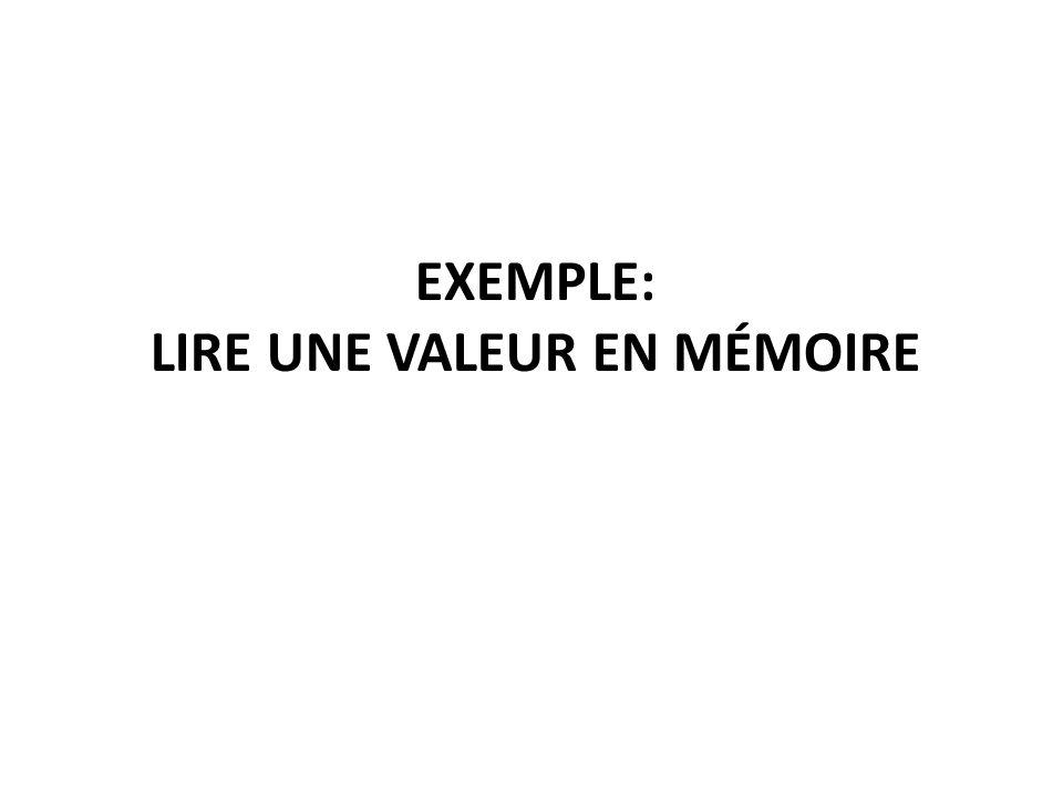 EXEMPLE: LIRE UNE VALEUR EN MÉMOIRE
