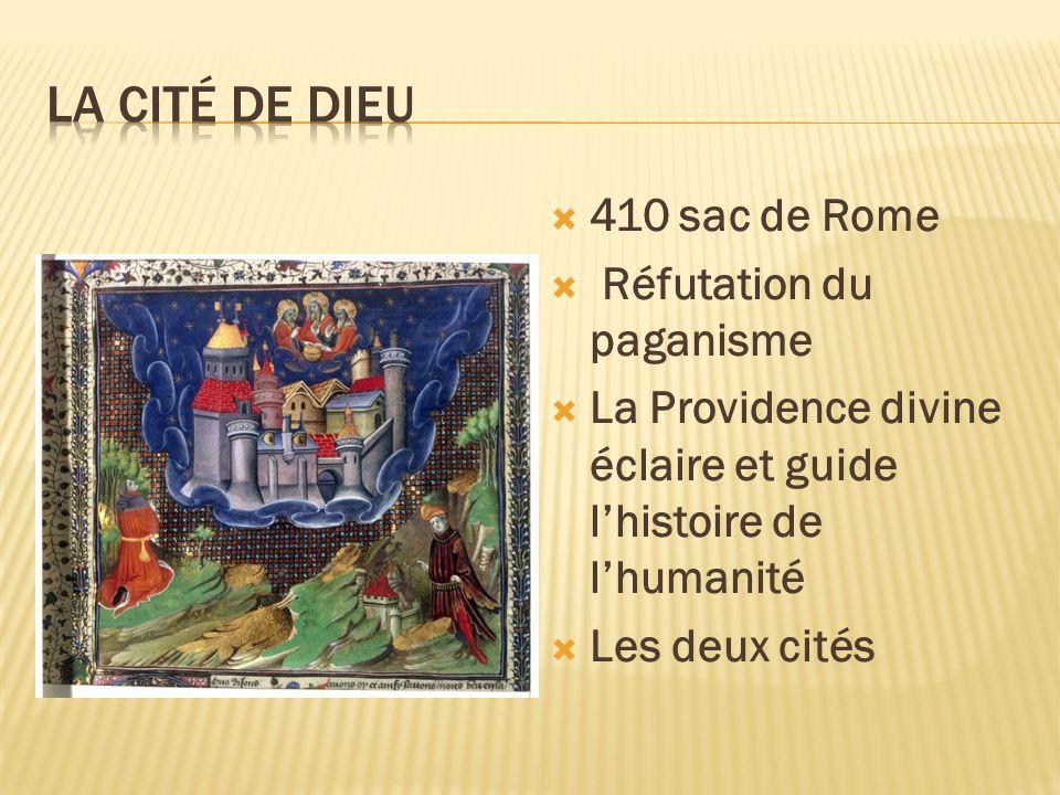 410 sac de Rome Réfutation du paganisme La Providence divine éclaire et guide lhistoire de lhumanité Les deux cités