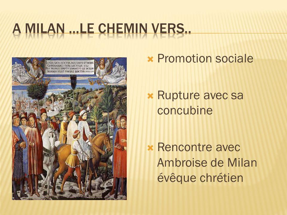 Promotion sociale Rupture avec sa concubine Rencontre avec Ambroise de Milan évêque chrétien
