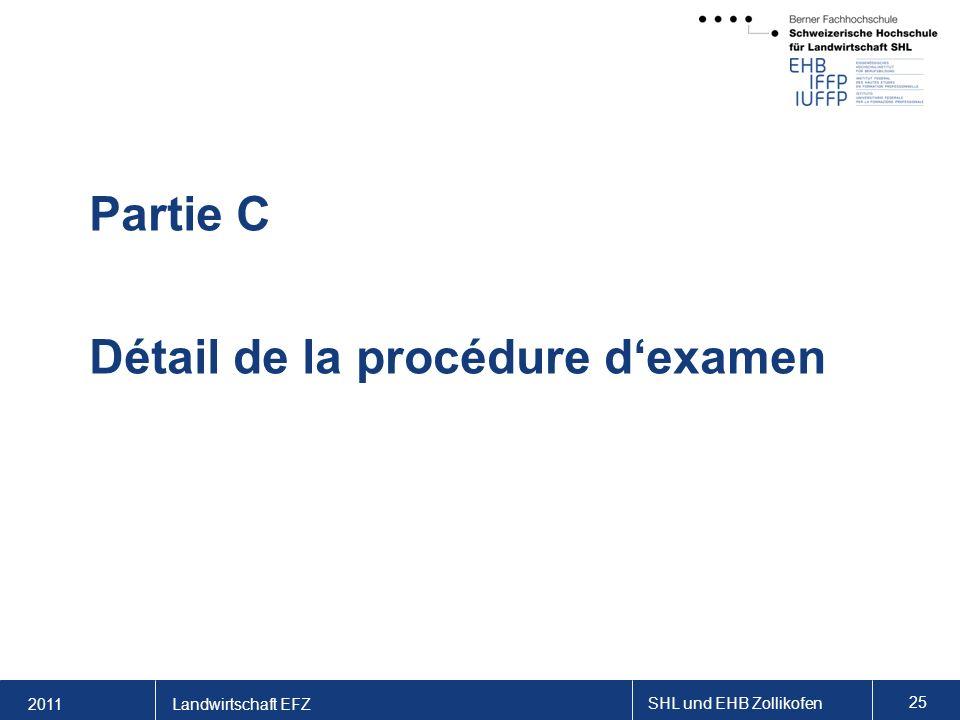 2011 SHL und EHB Zollikofen 25 Landwirtschaft EFZ Partie C Détail de la procédure dexamen