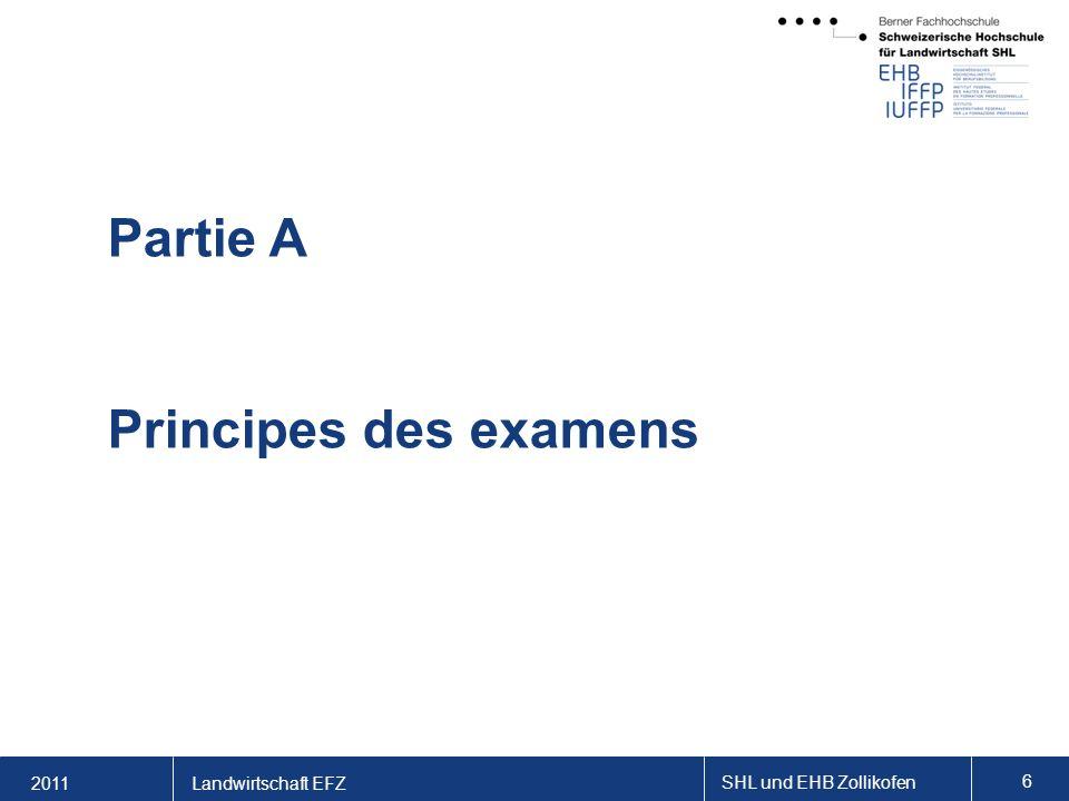 2011 SHL und EHB Zollikofen 6 Landwirtschaft EFZ Partie A Principes des examens